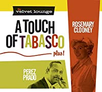 A TOUCH OF TABASCO,PLUS-THE VELVET LOUNGE