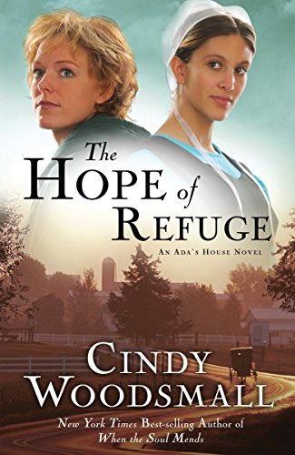 Download The Hope of Refuge: Book 1 in the Ada's House Amish Romance Series (An Ada's House Novel) 1400073960