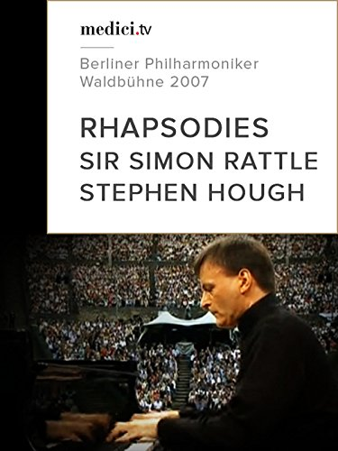 Rhapsodies, Sir Simon Rattle and Stephen Hough - Berliner Philharmoniker - Waldbühne 2007
