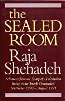 The Sealed Room: Selections from the Diary of a Palestinian Living Under Israeli Occupation, September 1990-August 1991