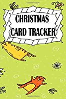 CHRISTMAS CARD TRACKER: Christmas Card Address Book, Record Book and Tracker For Holiday Cards You Send and Receive, A Ten Year Address Organizer Christmas notebook