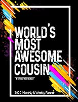 World's Most Awesome COUSIN 2020 Planner Weekly And Monthly: Funny Gift For COUSIN - Planner 2020 Weekly And Monthly - Motivation Successful habits Self improvement Planner Agenda Calendar Notepad (Weekly Daily Hourly ) For librarian