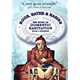 Bogs, Baths & Basins: The Story of Domestic Sanitation