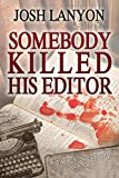 Somebody Killed His Editor: Holmes & Moriarity 1 (English Edition)