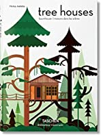 Tree Houses: Fairy Tale Castles in the Air (Bibliotheca Universalis)