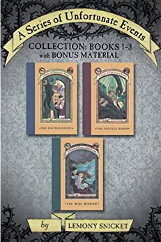 A Series of Unfortunate Events Collection: Books 1-3 with Bonus Material (A Series of Unfortunate Events Boxset Book 1) by [Snicket, Lemony]