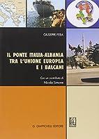 Il ponte Italia-Albania tra l'Unione Europea e i Balcani