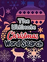 The Ultimate Christmas Word Search: Large Print Christmas Word Search Puzzle , Exercise Your Brain, Fun and Festive Word Search Puzzles Adult, Christmas Gift