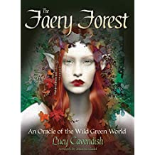Faery Forest, The: An Oracle of the Wild Green World