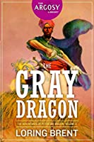The Gray Dragon: The Adventures of Peter the Brazen, Volume 2 (The Argosy Library)