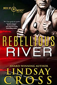 Rebellious River: Men of Mercy, Book 5 by [Cross, Lindsay]