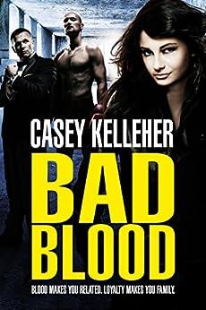 Bad Blood by [Kelleher, Casey]