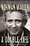 Norman Mailer: A Double Life (English Edition)