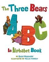 The Three Bears ABC: An Alphabet Book