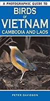 A Photographic Guide to Birds of Vietnam, Cambodia and Laos
