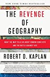 The Revenge of Geography: What the Map Tells Us About Coming Conflicts and the Battle Against Fate 画像