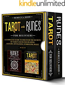 Tarot and Runes for Beginners: - 2 Books in 1 - A Complete Guide to Discover the Secrets of Tarot and Runes Reading. History, Divination, Symbolism, Magic (English Edition)