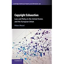 Copyright Exhaustion: Law and Policy in the United States and the European Union