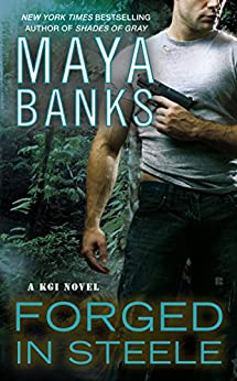 Forged in Steele (KGI series) by [Banks, Maya]