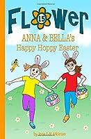 ANNA & BELLA's Happy Hoppy Easter (Fun in Flower)