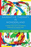 Narrative Therapy in Wonderland: Connecting With Children's…