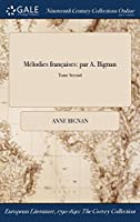 Melodies Francaises: Par A. Bignan; Tome Second