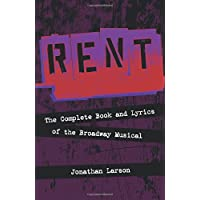 Rent: The Complete Book and Lyrics of the Broadway Musical (Applause Books)