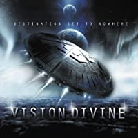 Destination Set to Nowhere by Vision Divine (2012-07-25)