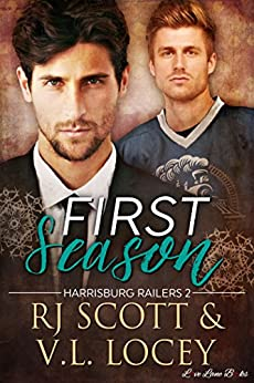 First Season (Harrisburg Railers Hockey Book 2) by [Scott, RJ, Locey, V.L.]