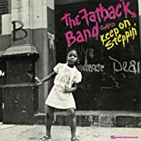 Keep On Steppin' by Fatback Band (2002-09-03)