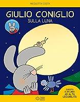 Giulio Coniglio: Giulio coniglio sulla luna. Con adesivi