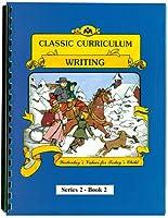 Classic Curriculum: Writing, Book 2 (Classic Curriculum: Writing, Series 2)