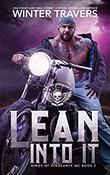 Lean Into It (Kings of Vengeance MC Book 2) by [Travers, Winter]