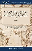 Thérèse Philosophe, Ou Mémoires Pour Servir À l'Histoire de D. Dirrag Et de Mademoiselle Éradice. Nouvelle Édition. of 2; Volume 2