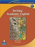 WRITING ACADEMIC ENGLISH (4E) : STUDENT BOOK (ACADEMIC WRITING SEREIS)