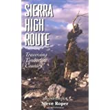 The Sierra High Route: Traversing Timberline Country: Traversing Timberline Country, 2nd Edition