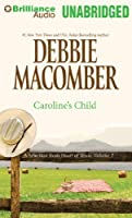 Caroline's Child: A Selection from Heart of Texas, Volume 2: Library Edition