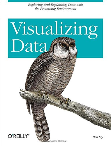 Visualizing Data: Exploring and Explaining Data with the Processing Environmentの詳細を見る