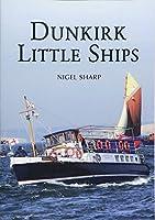 Dunkirk Little Ships by Nigel Sharp(2015-05-15)