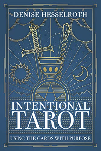 Intentional Tarot: Using the Cards with Purpose (English Edition)