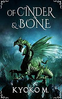 Of Cinder and Bone by [M, Kyoko]