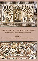 Enoch and the Synoptic Gospels: Reminiscences, Allusions, Intertextuality (Early Judaism and Its Literature)