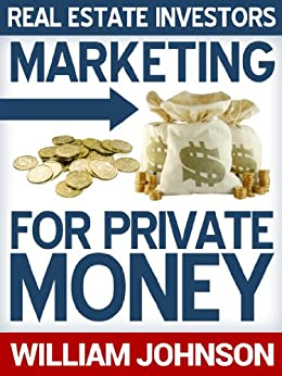 Real Estate Investors Marketing For Private Money by [Johnson, William]