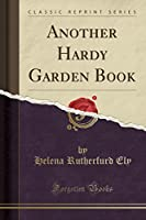 Another Hardy Garden Book (Classic Reprint)