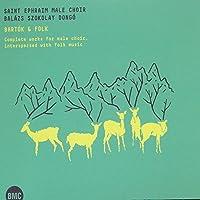 Complete Works for Male Choir by TAMAS / SZOKOLAY,DONGO BALAZS SAINT EPHRAIM MALE CHOIR / BUBNO