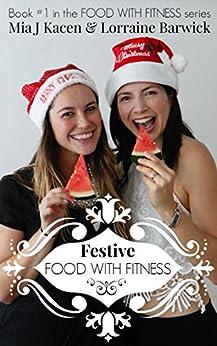 Festive Food With Fitness by [Barwick, Lorraine, Kacen, Mia J]