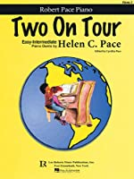 Two on Tour: Easy-Intermediate Piano Duets (Robert Pace Recital Series)