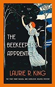 The Beekeeper's Apprentice: Introducing Mary Russell and Sherlock Holmes (A Mary Russell & Sherlock Ho