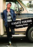 湯川正人 Feeling Free.[DVD]