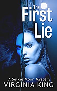 The First Lie (The Secrets of Selkie Moon) (Book 1) by [King, Virginia]